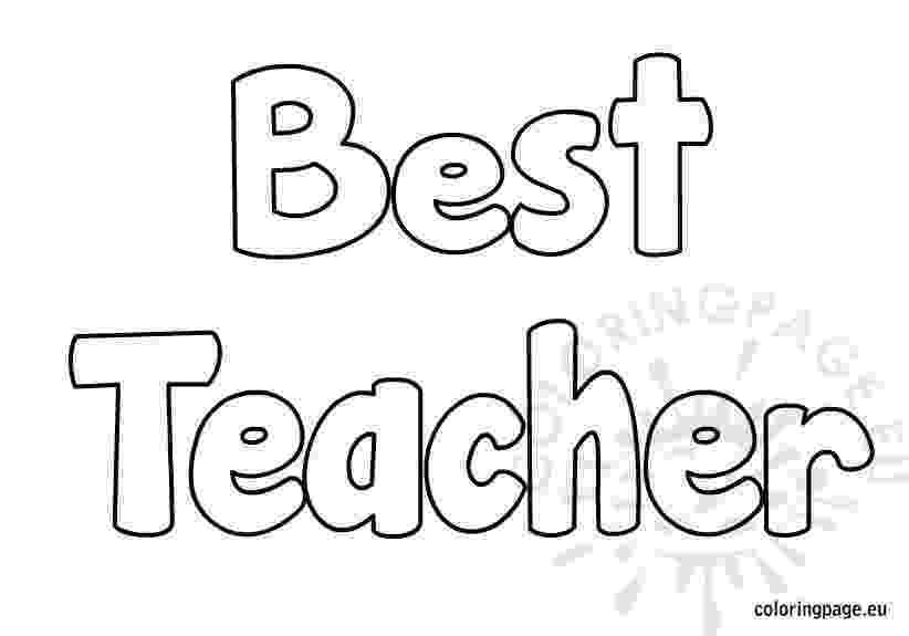 best teacher ever coloring pages best teacher coloring page coloring page best teacher pages ever coloring