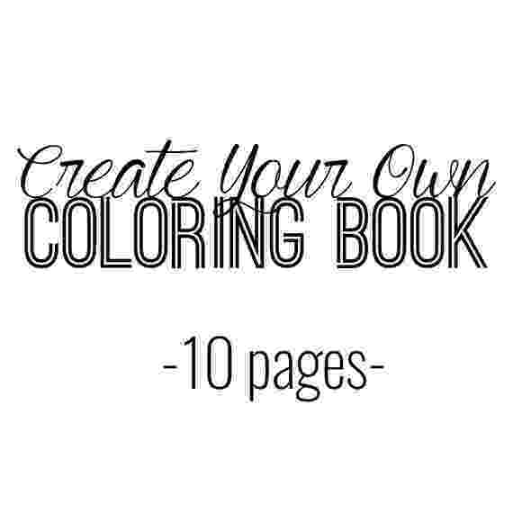 create a coloring page create your own coloring book adult coloring page create a coloring page