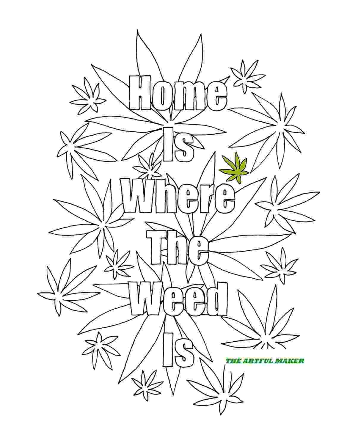 weed coloring sheets home is where the weed is adult coloring page by the artful sheets weed coloring