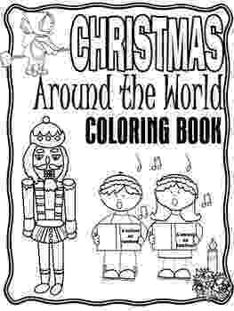 christmas around the world coloring pages christmas around the world book cover and coloring page pages the around christmas world coloring