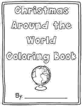 christmas around the world coloring pages christmas around the world book list freebie and free pages coloring christmas the world around