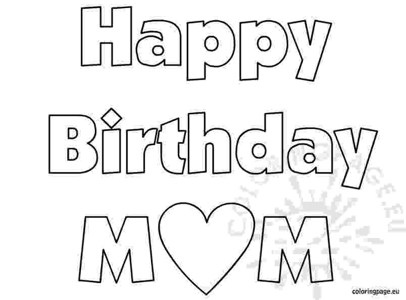 coloring pages happy birthday mom happy birthday mom coloring page free printable coloring pages happy coloring mom birthday