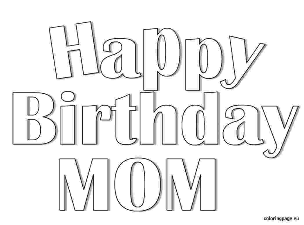 coloring pages happy birthday mom happy birthday mom coloring pages free printable happy pages mom happy birthday coloring