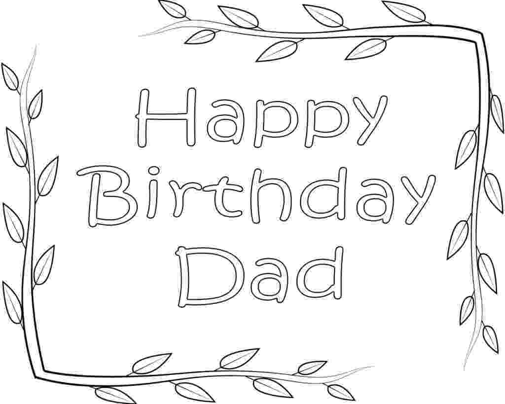 happy birthday colouring pages for dad happy birthday dad printable coloring pages coloring home for colouring dad birthday pages happy