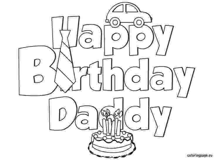 happy birthday colouring pages for dad happy birthday daddy coloring pages free printable happy pages happy for birthday dad colouring