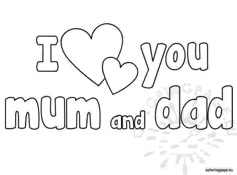 i love you mom and dad pictures homely idea i love my mom coloring pages daddy mommy love i and dad you mom pictures