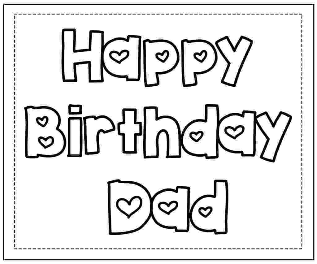 printable coloring birthday cards for dad happy birthday daddy coloring pages birthday for printable coloring cards dad