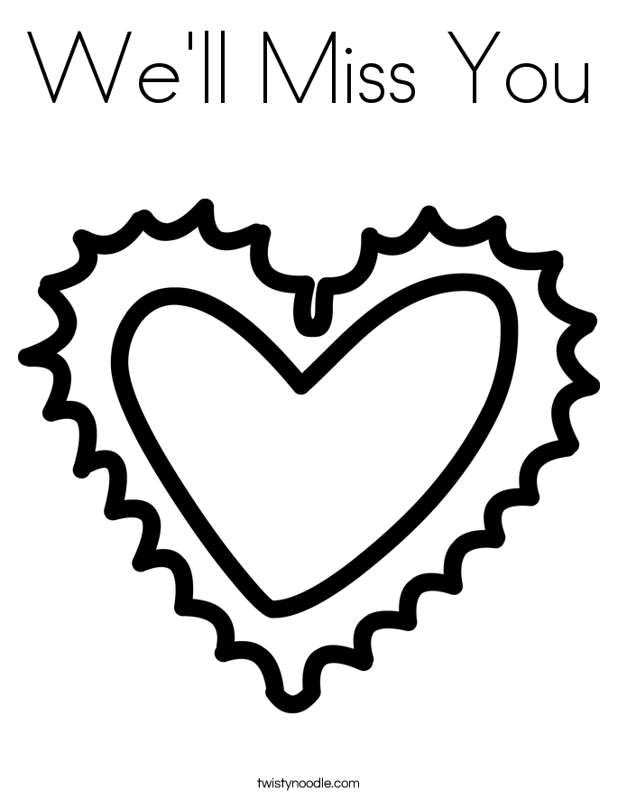 we will miss you coloring pages you39ll bee missed coloring page twisty noodle miss pages you will we coloring