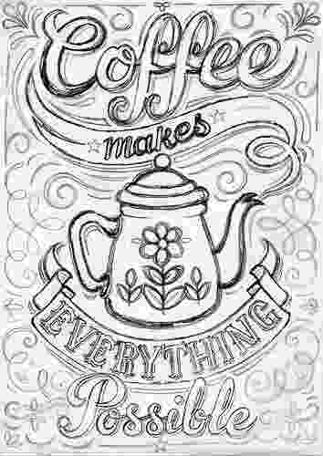 colouring pages for adults pinterest coloring for adults coffee makes everything possible pinterest colouring for pages adults