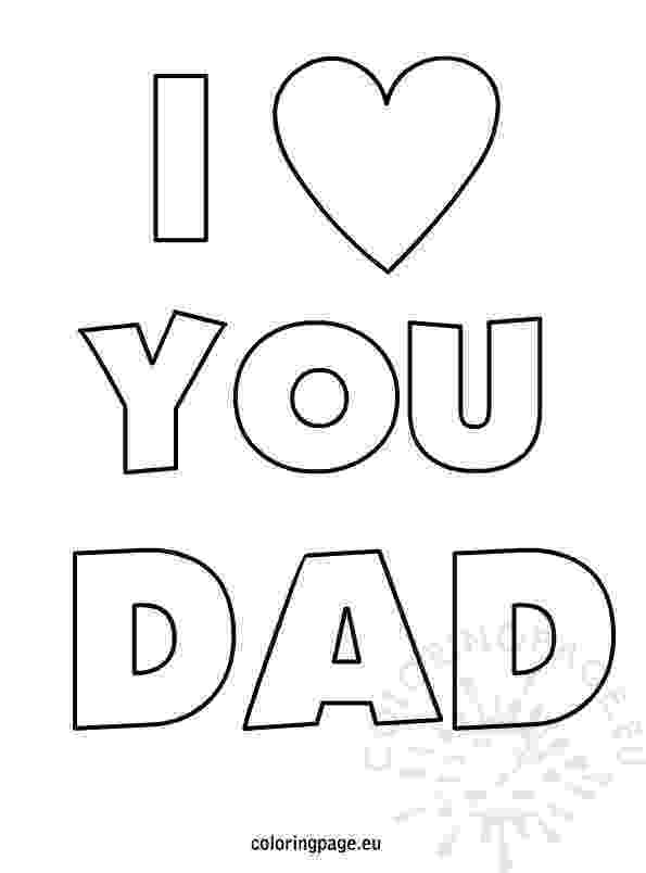 i love you dad coloring pages fathers day i love you dad coloring page i pages love dad you coloring