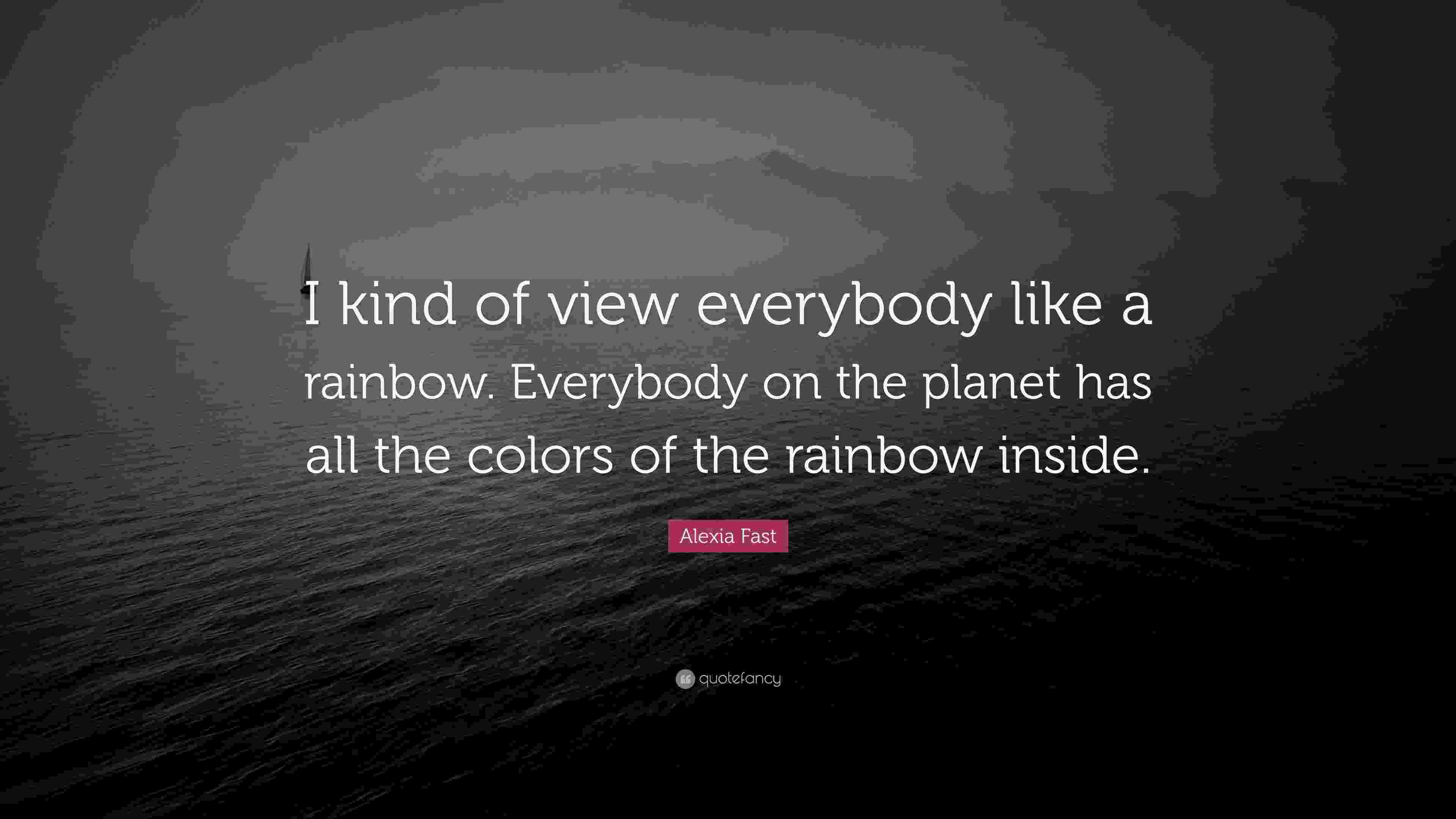 quote about colors of the rainbow when it rains look for rainbows when its dark look for colors the quote about of rainbow